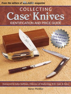 Collecting Case Knives: Identification and Price Guide 9781440202384