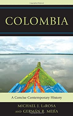 Colombia: A Concise Contemporary History 9781442209350