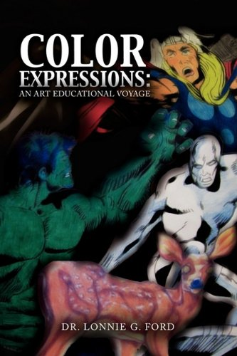 Color Expressions: An Art Educational Voyage 9781441567000