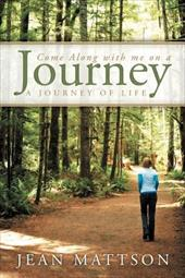Come Along with Me on a Journey: A Journey of Life 18053705