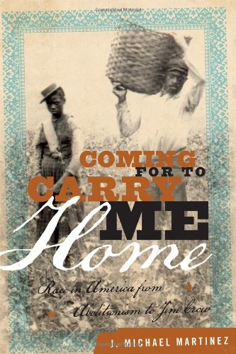 Coming for to Carry Me Home: Race in America from Abolitionism to Jim Crow 9781442214989