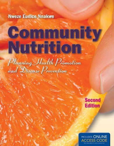 Community Nutrition: Planning Health Promotion and Disease Prevention 9781449652937