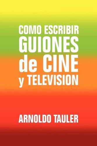 Como Escribir Guiones de Cine y Television 9781441558282