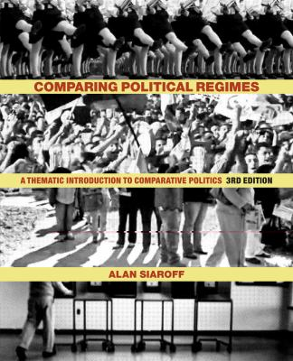 Comparing Political Regimes: A Thematic Introduction to Comparative Politics 9781442607002