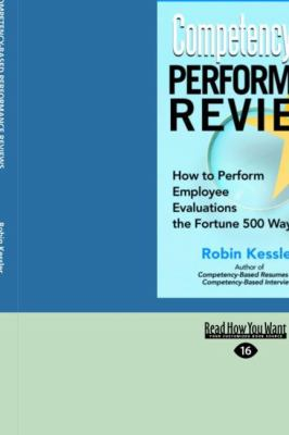 Competency-Based Performance Reviews: How to Perform Employee Evaluations the Fortune 500 Way (Easyread Large Edition) 9781442962835