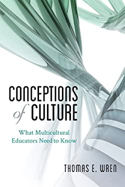 Conceptions of Culture: What Multicultural Educators Need to Know 9781442216389