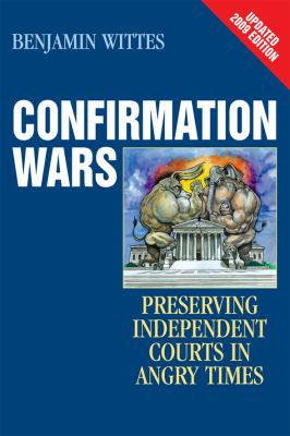 Confirmation Wars: Preserving Independent Courts in Angry Times 9781442201545