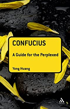 Confucius: A Guide for the Perplexed 9781441196538