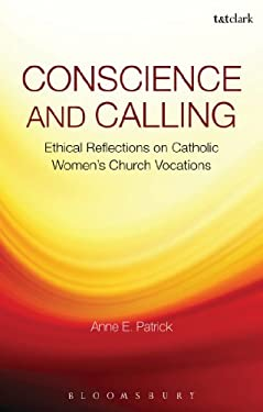 Conscience in Context: Vocation, Virtue and History 9781441144522