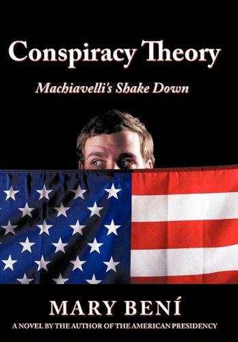 Conspiracy Theory: Machiavelli's Shake Down 9781449051068
