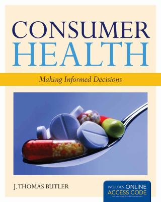 Consumer Health: Making Informed Decisions [With Access Code] 9781449646455