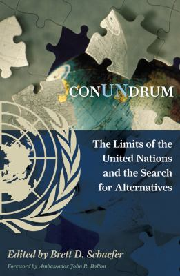 Conundrum: The Limits of the United Nations and the Search for Alternatives 9781442200067