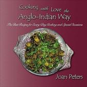 Cooking with Love the Anglo-Indian Way: The Best Recipes for Every-Day Cooking and Special Occasions 6784865