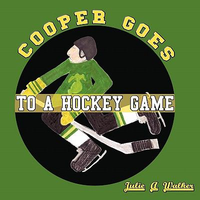 Cooper Goes to a Hockey Game 9781449086848