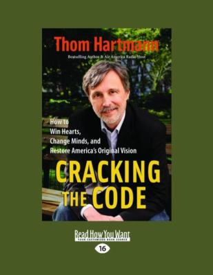 Cracking the Code: How to Win Hearts, Change Minds, and Restore America's Original Vision (Easyread Large Edition) 9781442966826