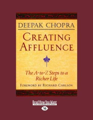 Creating Affluence: The A-To-Z Steps to a Richer Life (Easyread Large Edition) 9781442973534