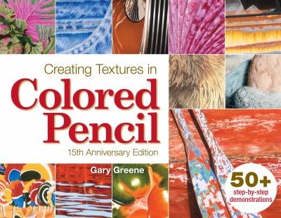 Creating Textures in Colored Pencil 9781440308505