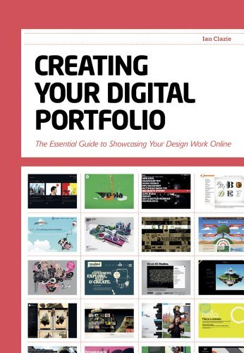 Creating Your Digital Portfolio: The Essential Guide to Showcasing Your Design Work Online 9781440310232