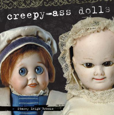 Creepy-Ass Dolls 9781440215698