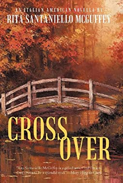Cross Over: An Italian-American Novella 9781449733797