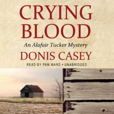 Crying Blood: An Alafair Tucker Mystery 9781441775870