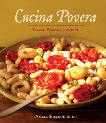 Cucina Povera: Tuscan Peasant Cooking 9781449402389