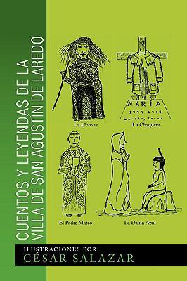 Cuentos y Leyendas de La Villa de San Agustin de Laredo 9781441566256