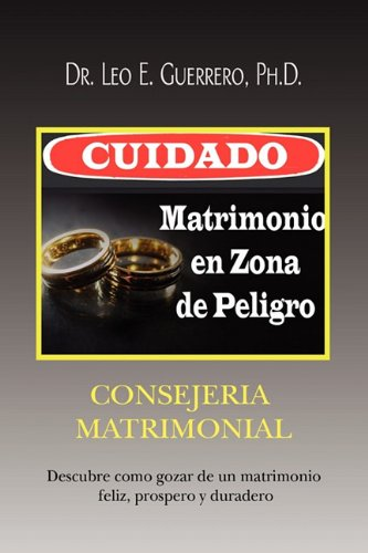 Cuidado: Matrimonio En Zona de Peligro 9781441579683