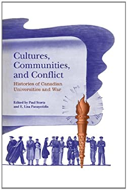 Cultures, Communities, and Conflict: Histories of Canadian Universities and War 9781442645431