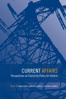 Current Affairs: Perspectives on Electricity Policy for Ontario 9781442609945