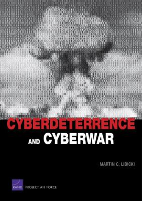 Cyberdeterrence and Cyberwar 9781441776877