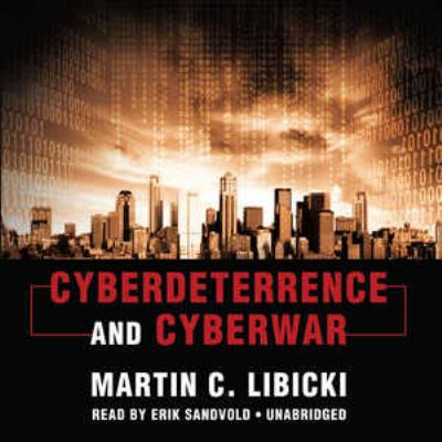 Cyberdeterrence and Cyberwar 9781441776907