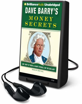 Dave Barry's Money Secrets: Like: Why Is There a Giant Eyeball on the Dollar? [With Earbuds]