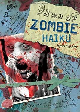 Dawn of Zombie Haiku 9781440312861