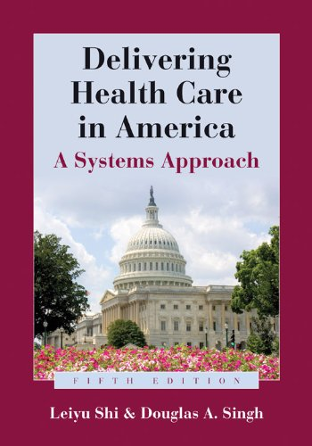 Delivering Health Care in America: A Systems Approach 9781449626501