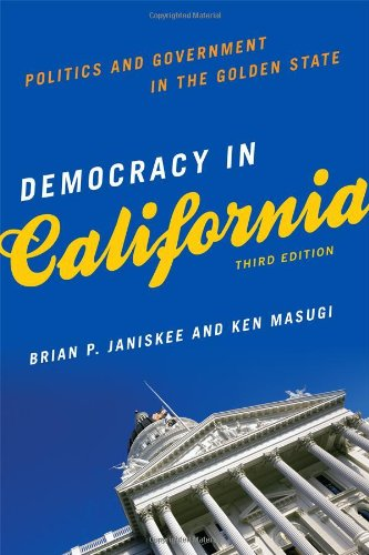 Democracy in California: Politics and Government in the Golden State 9781442203389