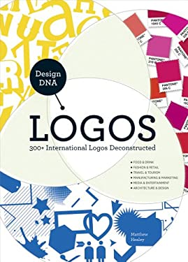 Design DNA: Logos: 300+ International Logos Deconstructed 9781440310331