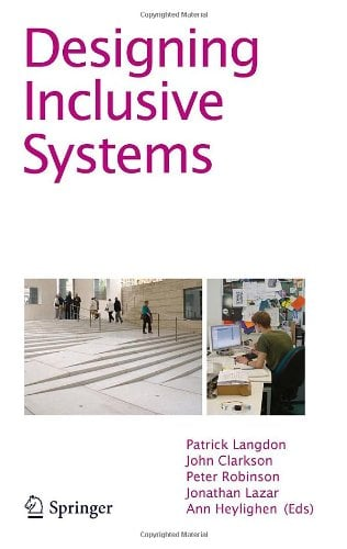 Designing Inclusive Systems: Designing Inclusion for Real-World Applications 9781447128663