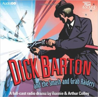 Dick Barton and the Smash and Grab Raiders 9781445865119