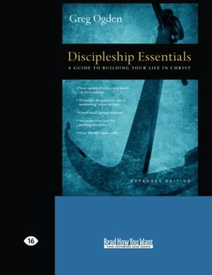 Discipleship Essentials: A Guide to Building Your Life in Christ (Easyread Large Edition) 9781442960886