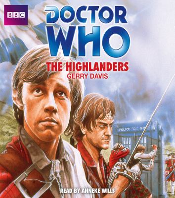 Doctor Who: The Highlanders: An Unabridged Classic Doctor Who Novel 9781445826462