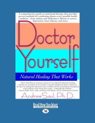 Doctor Yourself: Natural Healing That Works (Easyread Large Edition)