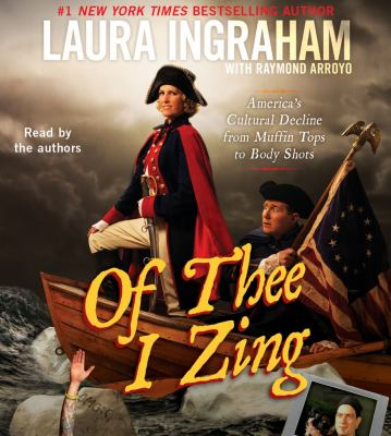 Of Thee I Zing: America's Cultural Decline from Muffin Tops to Body Shots 9781442344228