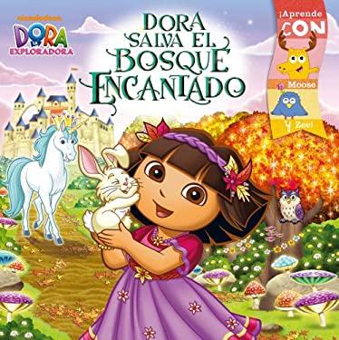 Dora Salva El Bosque Encantado (Dora Saves the Enchanted Forest) 9781442431409