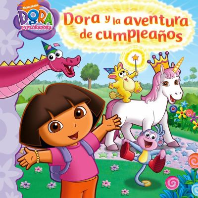 Dora y la Aventura de Cumpleanos = Dora and the Birthday Wish Adventure 9781442402867