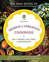 Dr. Mao's Secrets of Longevity Cookbook: Eating for Health, Happiness, and Long Life 19133341