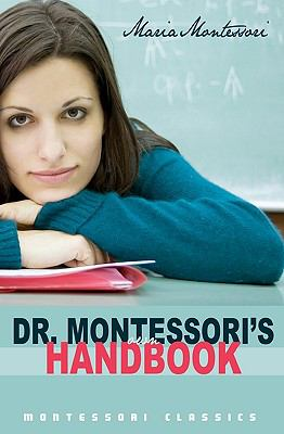 Dr. Montessori's Own Handbook 9781440462405