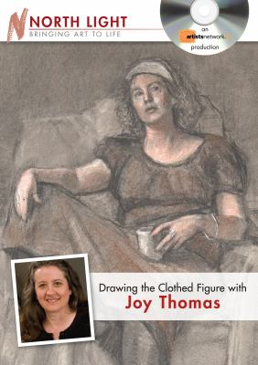 Drawing the Clothed Figure with Joy Thomas 9781440307829