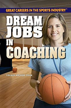 Dream Jobs in Coaching 9781448869039