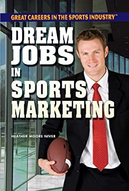 Dream Jobs in Sports Marketing 9781448869008
